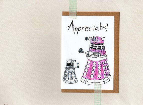 dalek APPRECIATE card . dr who . geek whovian . by ThePaisleyFive