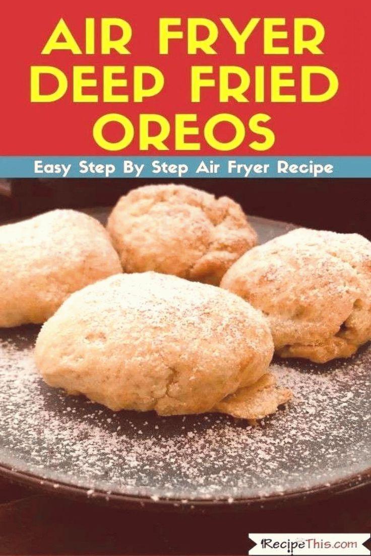 Air Fryer Deep Fried Oreos Recipe This Air Fryer Deep
