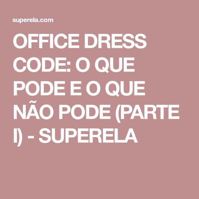 OFFICE DRESS CODE: O QUE PODE E O QUE NÃO PODE (PARTE I) - SUPERELA