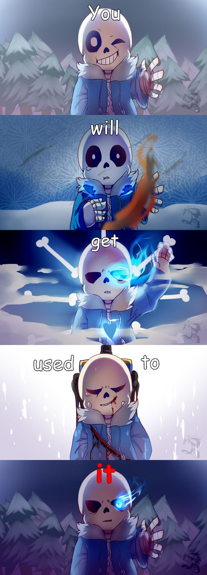 Sans - http://nxy-badfox.tumblr.com/post/132655867027/you-will-get-used-to-it