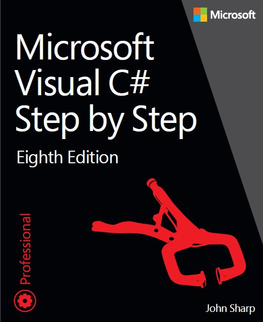 Microsoft Visual C# Step by Step, 8th Edition / John Sharp