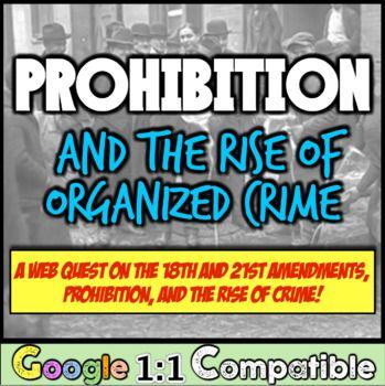 Prohibition, 18th Amendment, Al Capone, & the Rise of Organized Crime Webquest!