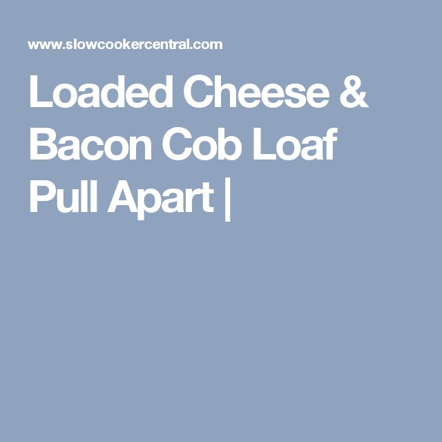 Loaded Cheese & Bacon Cob Loaf Pull Apart |