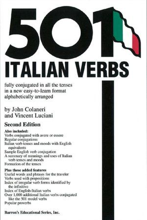 501 Italian verbs : fully conjugated in all the tenses in a new easy-to-learn format alphabetically arranged / by John Colaneri and Vincent Luciani
