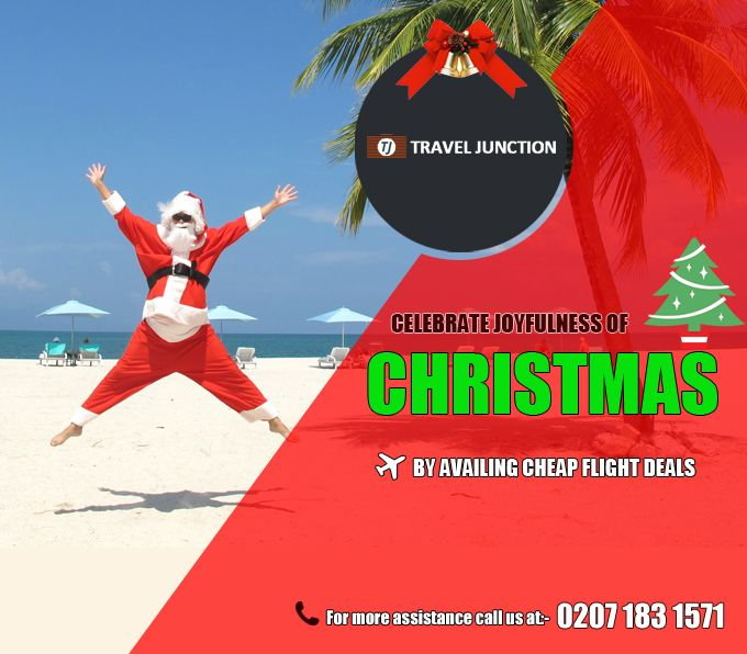 Celebrate Joyfulness of #Christmas by Availing #CheapFlight Deals. Rush to Travel Junction to Get Cheap Flight Tickets. Call at:0207 183 1571