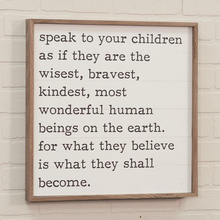 Speak To Your Children Wooden Sign