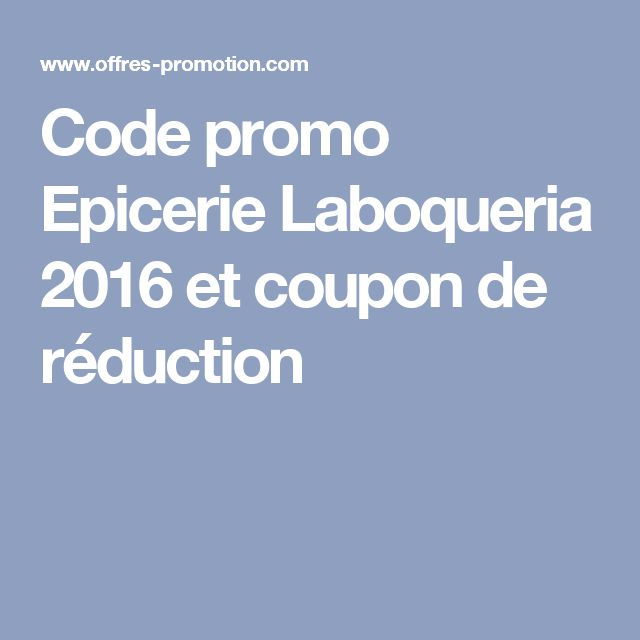 Code promo Epicerie Laboqueria 2016 et coupon de réduction