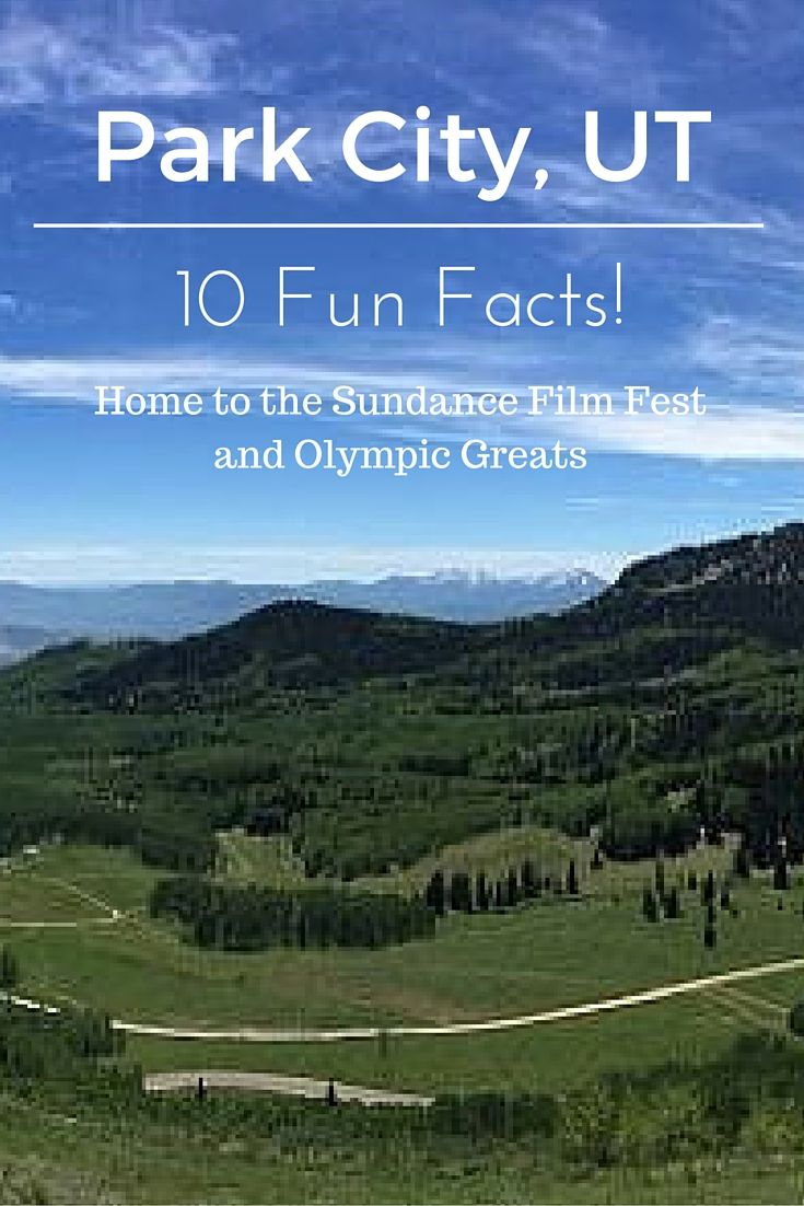 Check out these 10 fun facts about Park City! It's home to the Sundance Film Fest and Olympic greats. Learn more about this top ski town! #Utah #facts #vacation