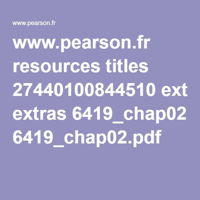 www.pearson.fr resources titles 27440100844510 extras 6419_chap02.pdf