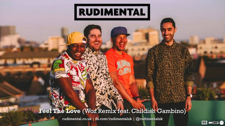 Rudimental - Feel The Love (Woz Remix feat. Childish Gambino)