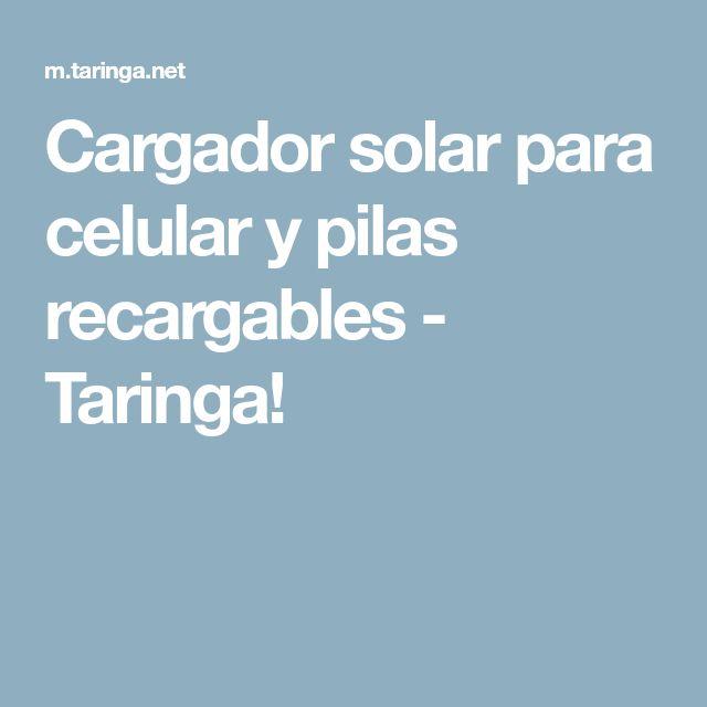 Cargador solar para celular y pilas recargables - Taringa!