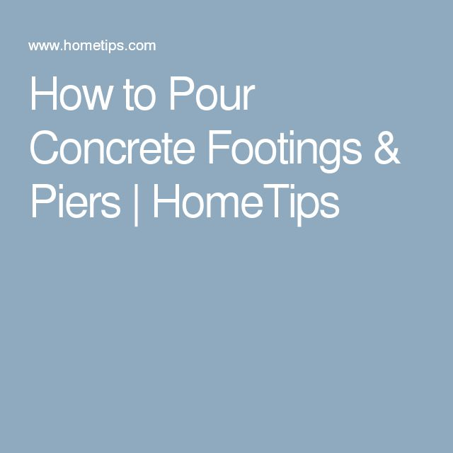 How to Pour Concrete Footings & Piers | HomeTips