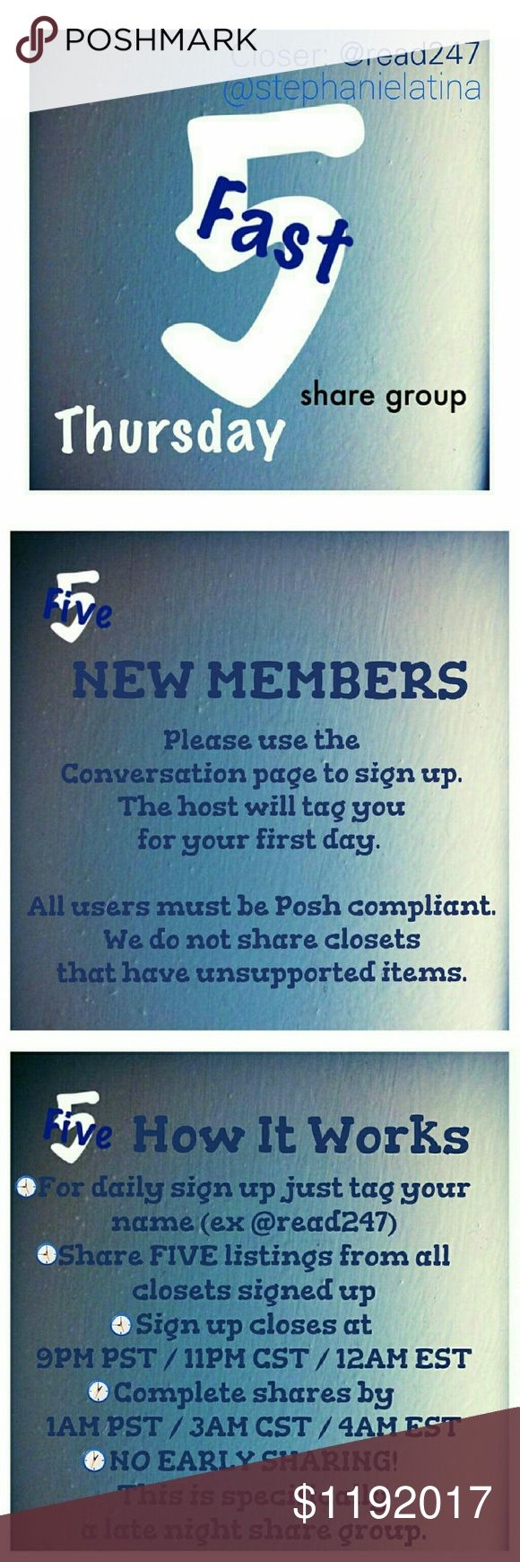 ⏳Thursday, 1/19 - Fast 5 Share Group SignUp Sheet⌛ 🌃New group members please sign up on the Conversation page. 🌃POSH COMPLIANT CLOSETS ONLY! 🌃If you have any ?s please use the conversation page. 🌃Share FIVE available listings. 🌃Sign up is open until 9PM PST /11PM CST /12AM EST 🌃You have until 1AM PST /3AM CST /4AM EST to finish sharing. 🌃NO EARLY SHARING! This group was created specifically for sharing at night. 🌃THIS IS THE DAILY SIGN UP SHEET! 🌃PLEASE BE SURE TO LIKE THE…