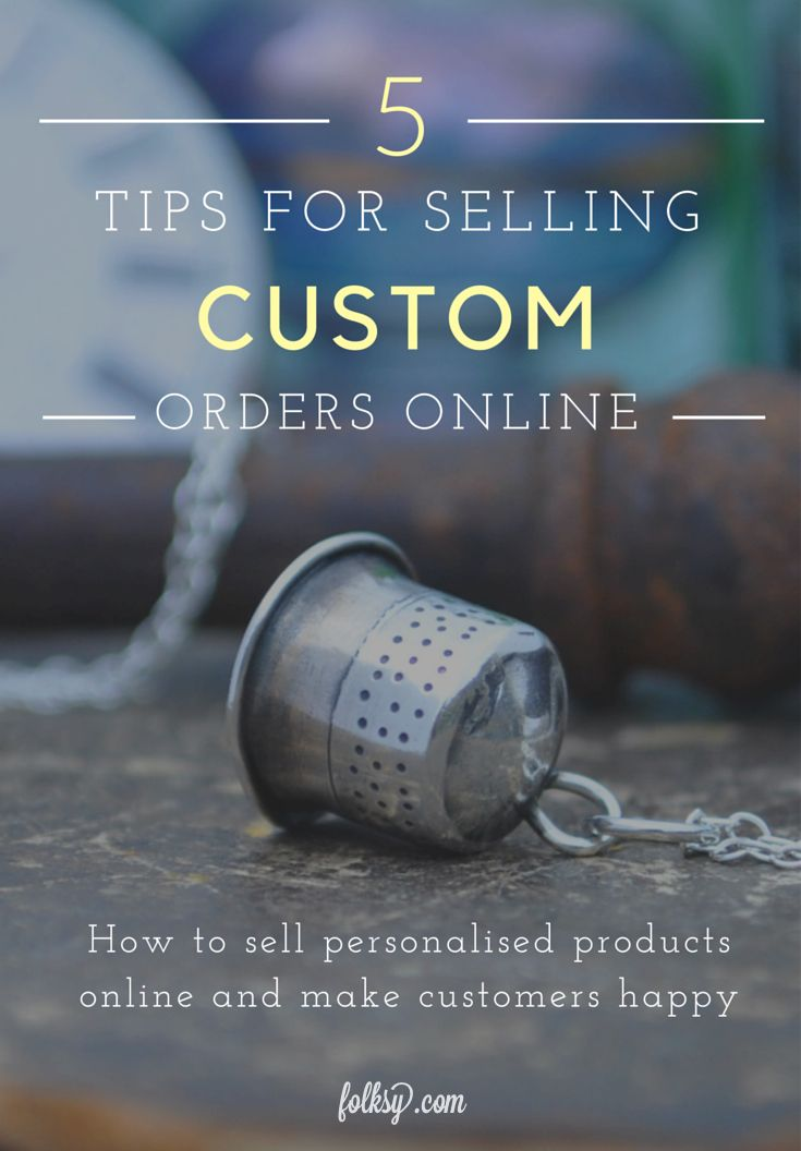 Five tips for selling custom orders and personalised products online