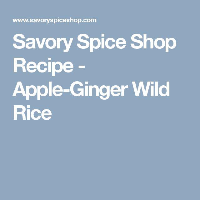 Savory Spice Shop Recipe - Apple-Ginger Wild Rice