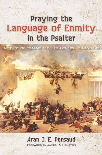 Praying the Language of Enmity in the Psalter (A Study of Psalms 110, 119, 129, 137, 139, and 149; BY Aran J. E. Persaud; FOREWORD BY James M. Houston; Imprint: Wipf and Stock). How is it possible to hold a New Testament ethic to love one's enemies and pray for their physical infliction, shame, death, and suffering of family members? And yet, the Psalter, the prayer book of the Church, contains such prayers. In modern times, the Church has adopted a semi-Marcionite attitude towards these...