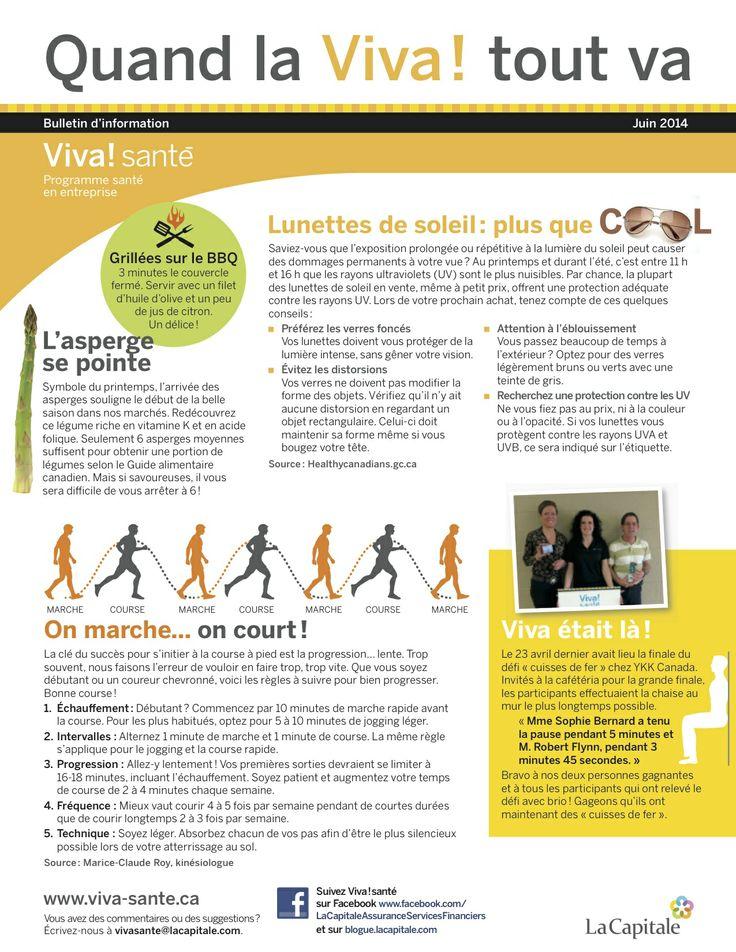 Bulletin Viva! Santé juin 2014 VIVA Programme santé en entreprise est un programme clé en main, répondant aux besoins des employeurs en matière de prévention, de promotion de la santé et du mieux-être. Composez le 1 844-559-8482 (VIVA), écrivez à viva@lacapitale.com ou visitez http://viva.lacapitale.com/fr