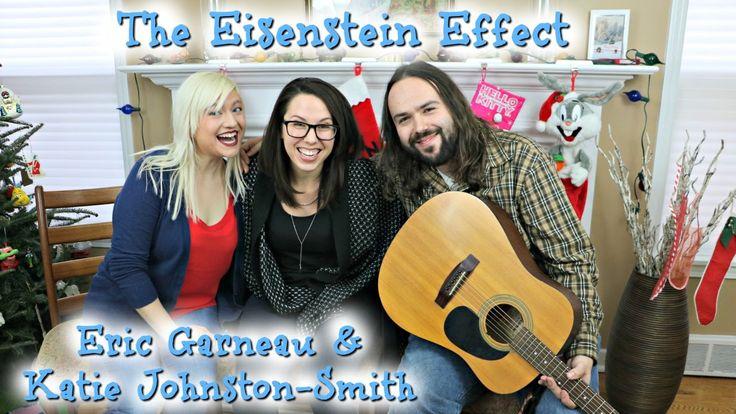 The Eisenstein Effect Ep 28 Eric Garneau & Katie Johnston-Smith: Actors,...