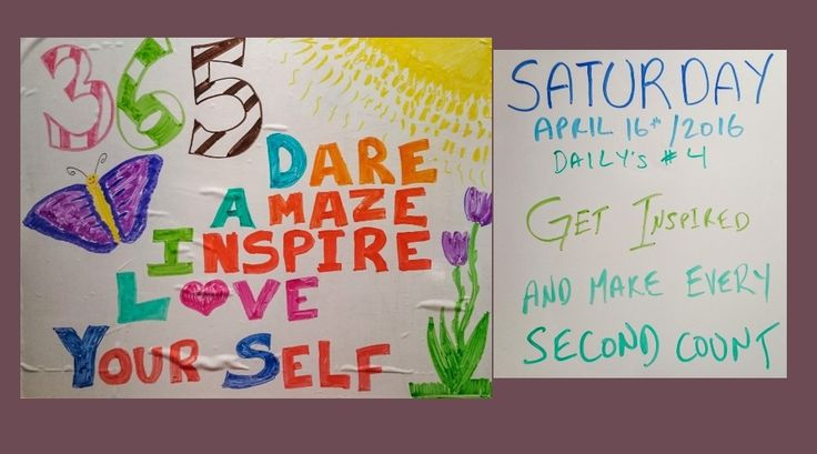 365 DAILY's #4 - Sat April 16th, 2016  Get Inspired and make every second count