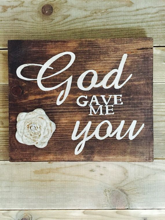 God gave me you, vintage wedding, rustic wedding, wood signs, wedding signs, romantic sign, hand painted sign, love sign