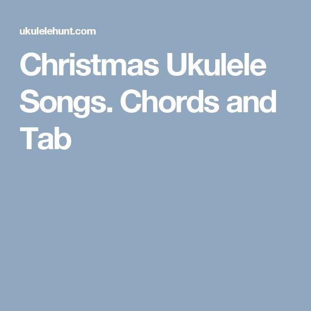 Christmas Ukulele Songs. Chords and Tab