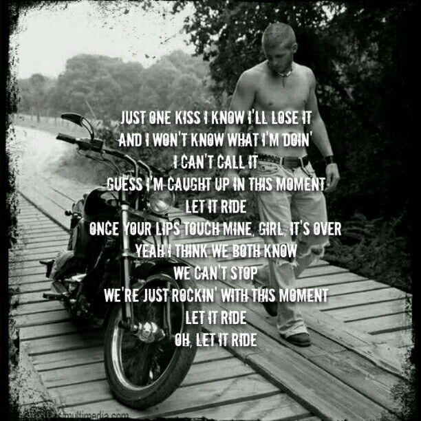 "Iam A Rider Song: I Made This Graphic From The Song ""Let It Ride"" By"