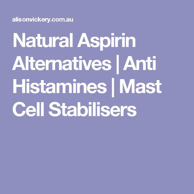 Natural Aspirin Alternatives | Anti Histamines | Mast Cell Stabilisers