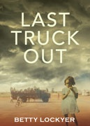 Last Truck Out - a fascinating account of author Betty Lockyer's early years at Beagle Bay and Broome. With an Aboriginal mother and an Asian father, she tells of a childhood governed by strict assimilation policies, yet infused with a potent mix of cultures and religion.
