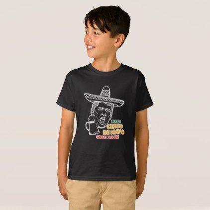 #funny - #Funny Trump Make Cinco de Mayo Great Again T-Shirt