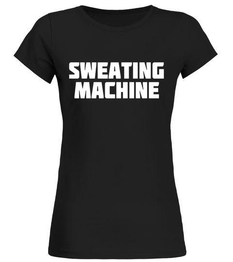 Sweating Machine   Excessive Perspiration Gym T-Shirt