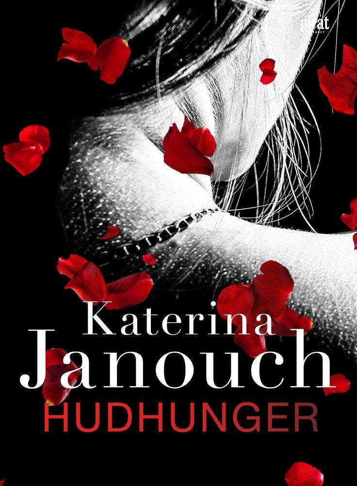 Hudhunger av Katerina Janouch. Utkommer på Piratförlaget. Foton: Shutterstock.