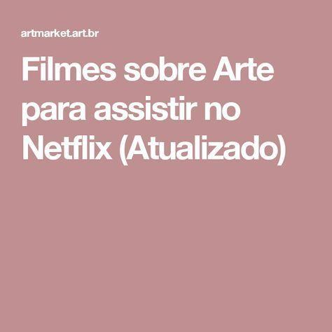 Filmes sobre Arte para assistir no Netflix (Atualizado)