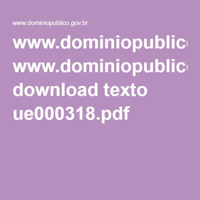 www.dominiopublico.gov.br download texto ue000318.pdf