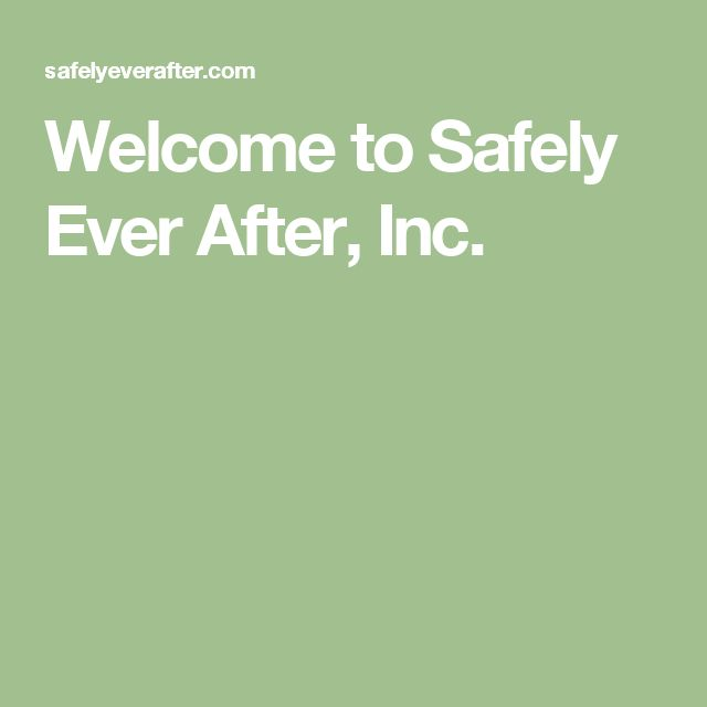 Welcome to Safely Ever After, Inc.