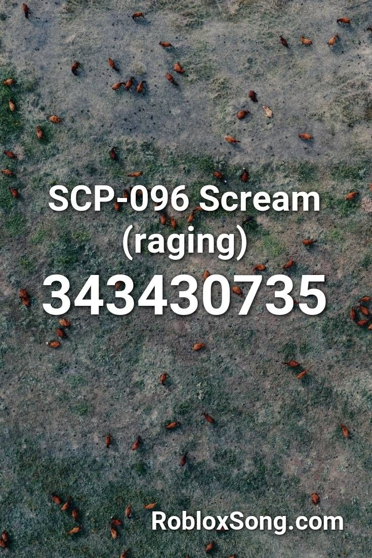 Music Id For Roblox Faded Full Scp 096 Scream Raging Roblox Id Roblox Music Codes In 2020 Roblox Rage Alan Walker