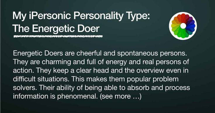 I took the iPersonic Personality Test and I am an Energetic Doer. What is your type?