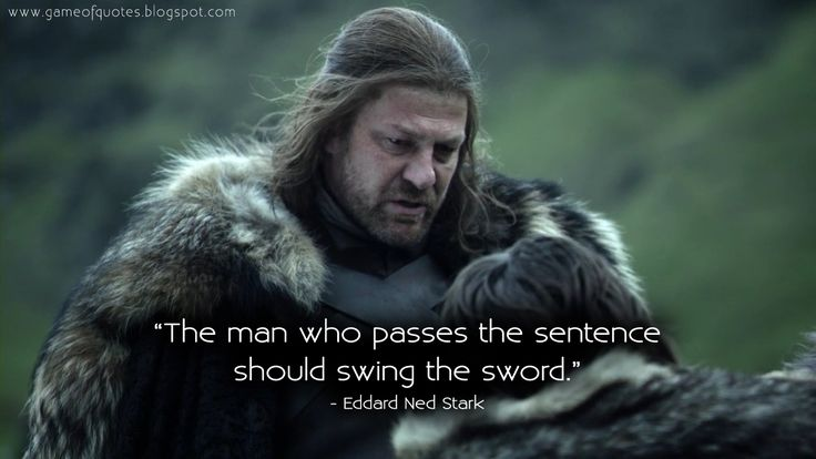 gameofquotes The man who passes the sentence should