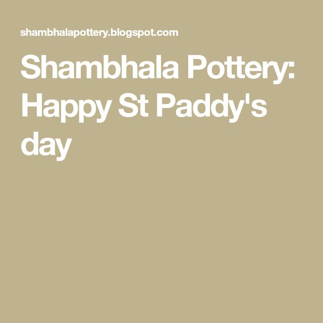 Shambhala Pottery: Happy St Paddy's day