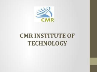 CMR Institute of Technology  CMR INSTITUTE OF TECHNOLOGY BANGALORE (CMRIT) is one of the premier institutes in India. This institure was established by CMR Jnanadhara Trust in 1990. The trust was built for the students who wanted to achieve their career goal with their skill development and creative ability. CMR has always tried to make their students outstanding, and it has been proved that students from this institute have left a remarkable imprint on every sphere of life. Now the CMR…