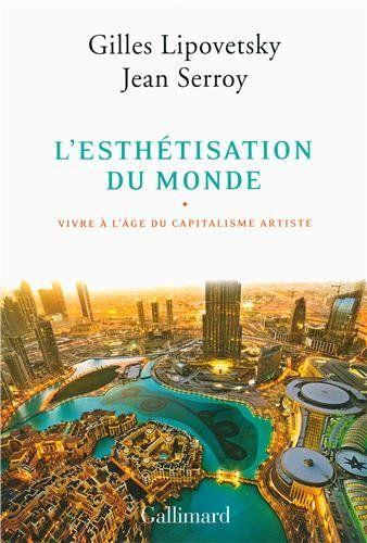 L'esthétisation du monde: Vivre à l'âge du capitalisme artiste de Gilles Lipovetsky http://www.amazon.fr/dp/2070140792/ref=cm_sw_r_pi_dp_e4xFvb0FZZ870