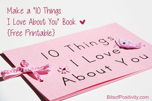 "Make a ""10 Things I Love About You"" Book {Free Printable} - Great idea for a homemade gift that kids can give to others!"