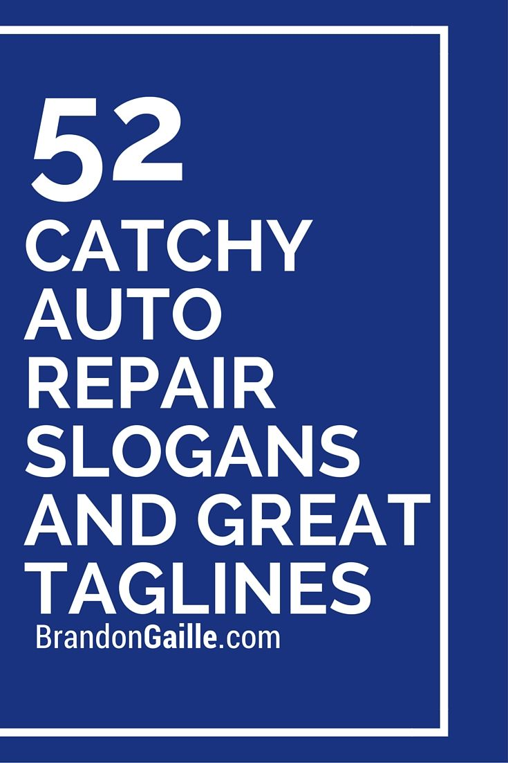 Auto Repair, Catchy Auto, Cars, Catchy Slogans, Repair Slogans ...