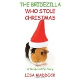 The Bridezilla Who Stole Christmas: A Teddy and Pip Story (Paperback)By Lisa Maddock