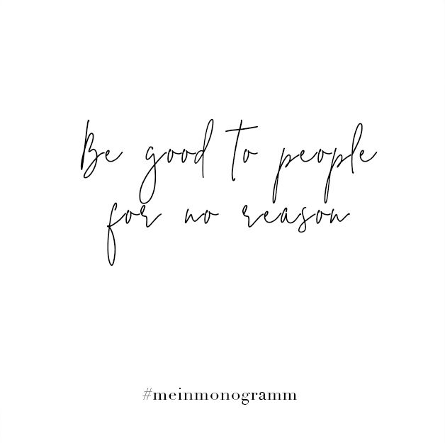 Be good to people for no reason. Zitat, englisch, kurz ...