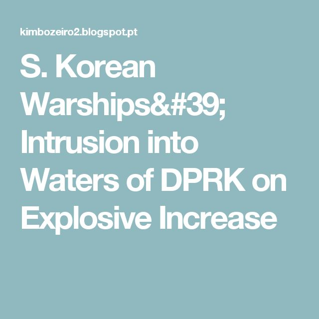 S. Korean Warships' Intrusion into Waters of DPRK on Explosive Increase