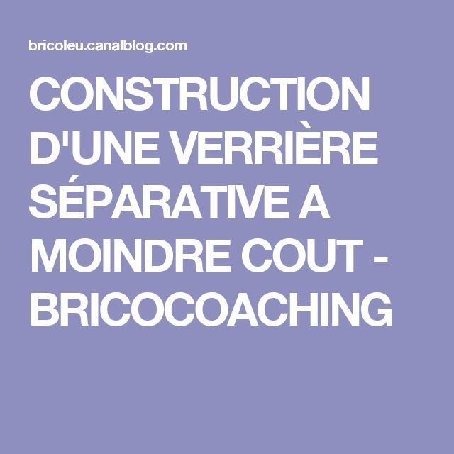 CONSTRUCTION D'UNE VERRIÈRE SÉPARATIVE A MOINDRE COUT - BRICOCOACHING
