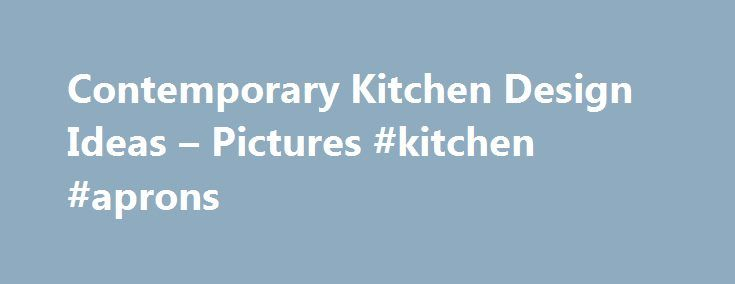 Contemporary Kitchen Design Ideas – Pictures #kitchen #aprons http://kitchens.nef2.com/contemporary-kitchen-design-ideas-pictures-kitchen-aprons/  #kitchen photos # Contemporary Kitchen Design Ideas Add some eclectic flair to your space with these fun tips that work for every budget. What is a contemporary kitchen? A contemporary kitchen is one filled with modern and transitional styles. Contemporary, while often used interchangeably with modern, is actually a separate design style that…