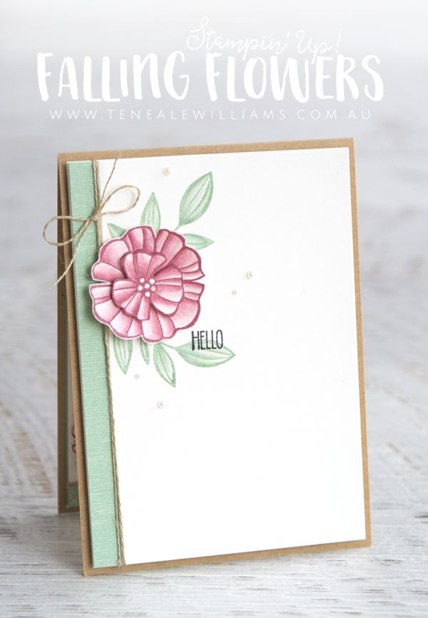 By Teneale Williams   Stampin'Up! Falling Flowers Stamp Set