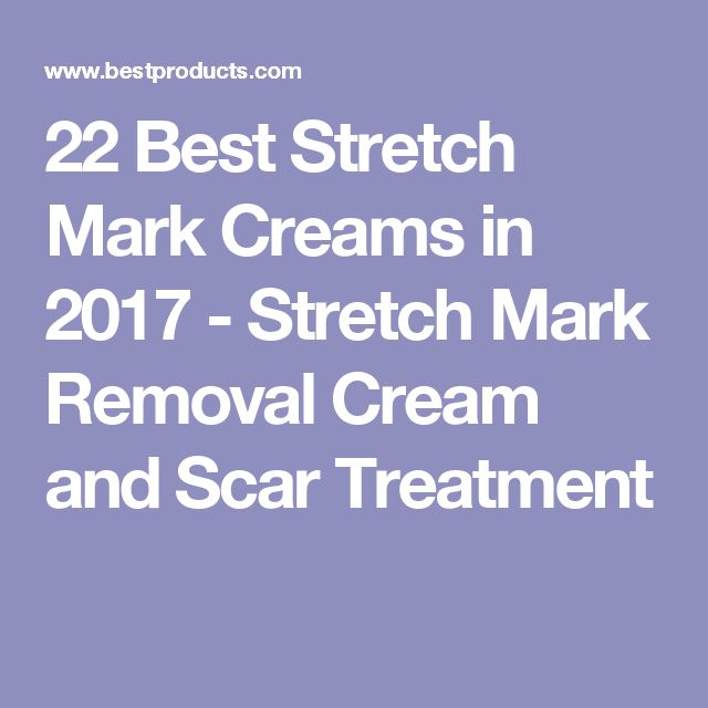22 Best Stretch Mark Creams in 2017 - Stretch Mark Removal Cream and Scar Treatment