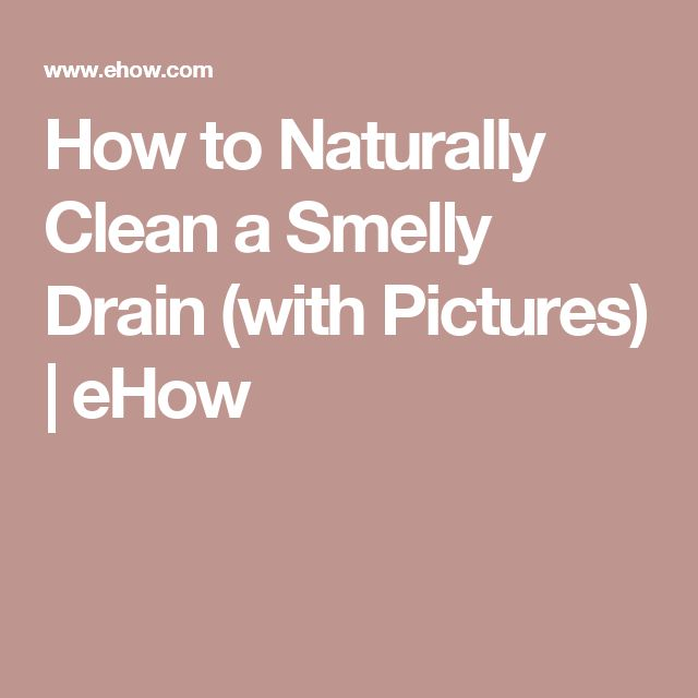 Best 25 Smelly Drain Ideas On Pinterest Clean Sink